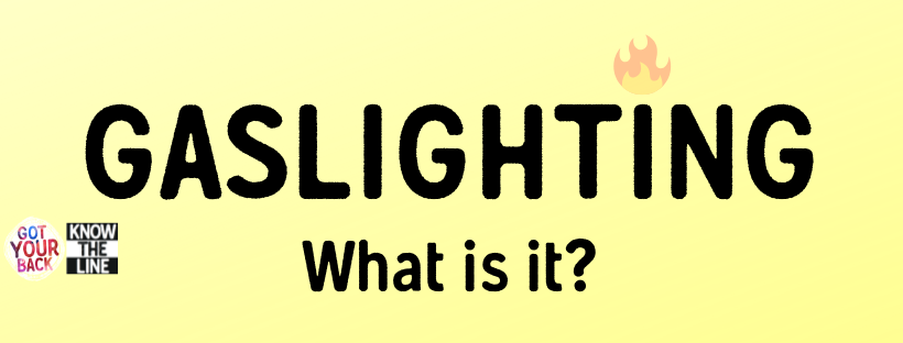 Gaslighting… so what is it? – Got Your Back – Young People Hull